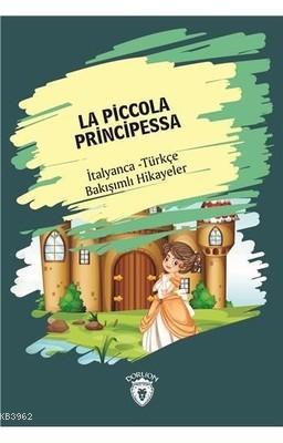 La Piccola Principessa - İtalyanca Türkçe Bakışımlı Hikayeler