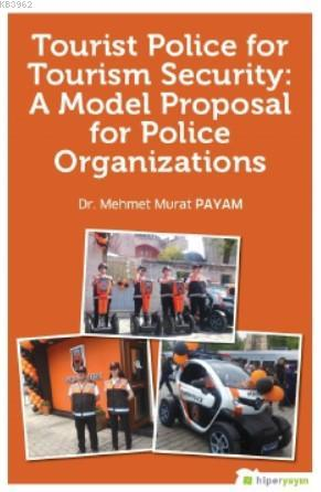 Tourist Police For Tourism Security: A Model Proposal For Police Organizations