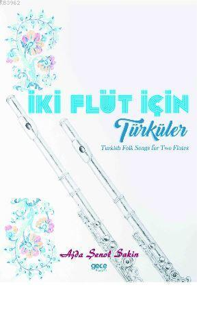 İki Flüt İçin Türküler; Turkish Folk Songs for Two Flutes