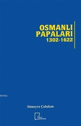 Osmanlı Papaları 1302 - 1622