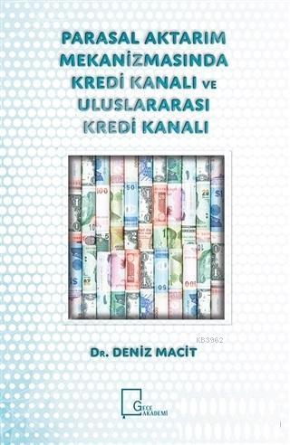 Parasal Aktarım Mekanizmasında Kredi Kanalı ve Uluslararası Kredi Kanalı