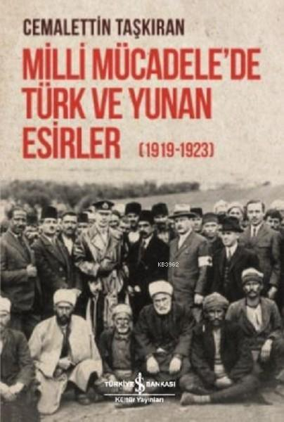 Milli Mücadele'de Türk ve Yunan Esirler (1919 - 1923)