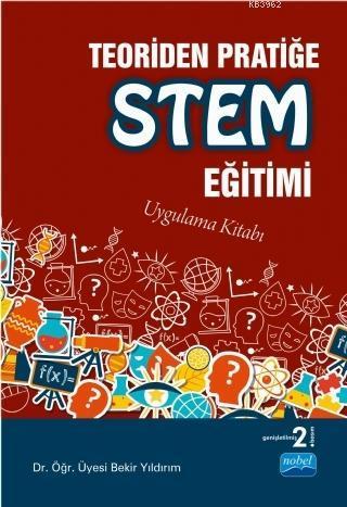 Teoriden Pratiğe STEM Eğitimi; Uygulama Kitabı