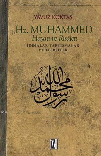 Hz. Muhammed Hayatı ve Risaleti; İddialar-Tartışmalar ve Tesbitler