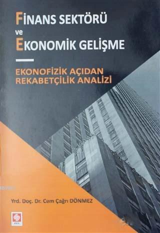 Finans Sektörü ve Ekonomik Gelişme; Ekonofizik Açıdan Rekabetçilik Analizi