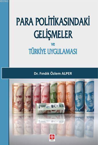 Para Politikasındaki Gelişmeler ve Türkiye'nin Uygulaması