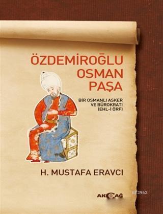 Özdemiroğlu Osman Paşa; Bir Osmanlı Asker ve Bürokratı (Ehl-i Örf)