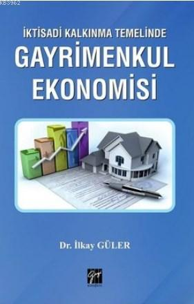 İktisadi Kalkınma Temelinde Gayrimenkul Ekonomisi