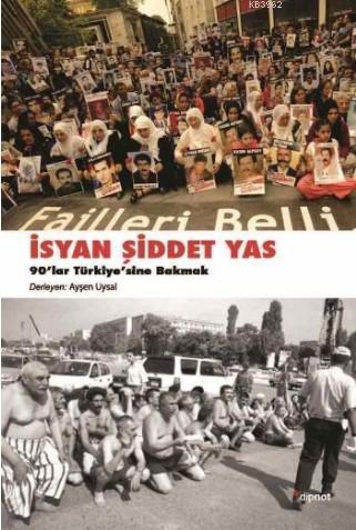 İsyan, Şiddet, Yas; 90'lar Türkiye'sine Bakmak