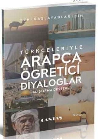 Türkçeleriyle Arapça Öğretici Diyaloglar; Alıştırma Destekli