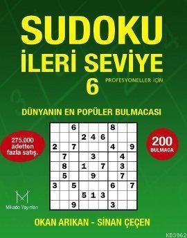 Sudoku İleri Seviye 6 - Profesyoneller İçin; Dünyanın En Popüler Bulmacası