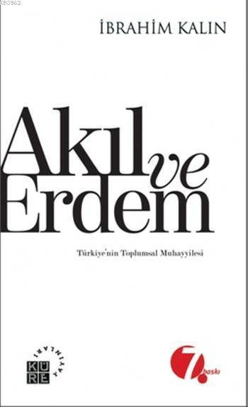 Akıl ve Erdem; Türkiye'nin Toplumsal Muhayyilesi