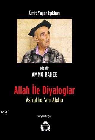 Allah ile Diyaloglar; Asirutho'am Aloho