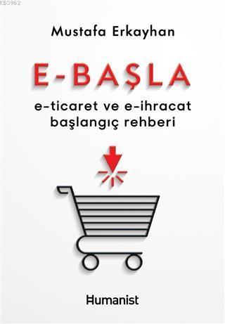 E-Başla; E-Ticaret ve E-İhracat Başlangıç Rehberi
