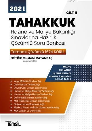 2021 Tahakkuk - Hazine ve Maliye Bakanlığı Sınavlarına Hazırlık; Çözümlü Soru Bankası Cilt 2