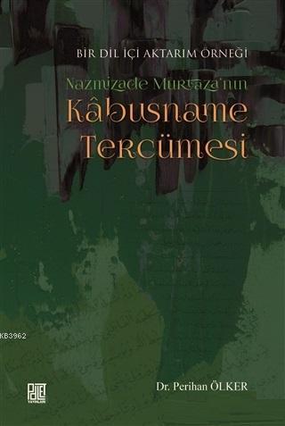 Nazmizade Murtaza'nın Kabusname Tercümesi; Bir Dil İçi Aktarım Örneği