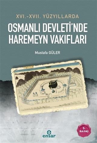 16. - 17. Yüzyıllarda Osmanlı Devleti'nde Haremeyn Vakıfları