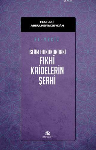 El Veciz İslam Hukukundaki Fıkhi Kaidelerin Şerhi