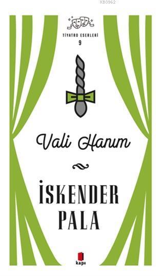 Vali Hanım - Tiyatro Eserleri 9