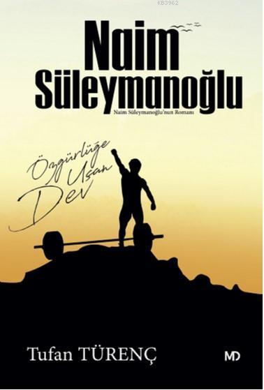 Özgürlüğe Uçan Dev Naim Süleymanoğlu