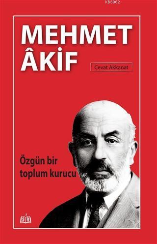 Özgün Bir Toplum Kurucu Mehmet Akif