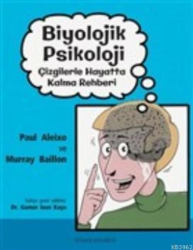 Biyolojik Psikoloji; Çizgilerle Hayatta Kalma Rehberi