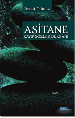 Asitane; Kayıp Sözler Dergahı