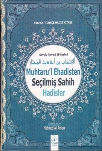 Muhtaru'l Ehadisten Seçilmiş Sahih Hadisler; Arapça - Türkçe Hadis Kitabı