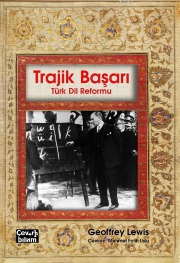 Trajik Başarı; Türk Dil Reformu