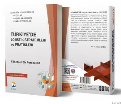 Türkiye'de Lojistik Stratejileri ve Pratikleri Yönetsel Bir Perspektif