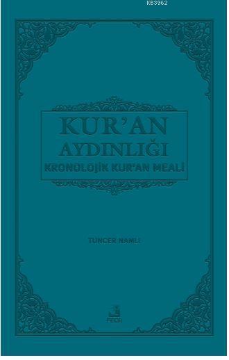 Kur'an Aydınlığı; Kronolojik Kur'an meali
