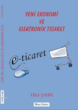 Yeni Ekonomi Ve Elektronik Ticaret