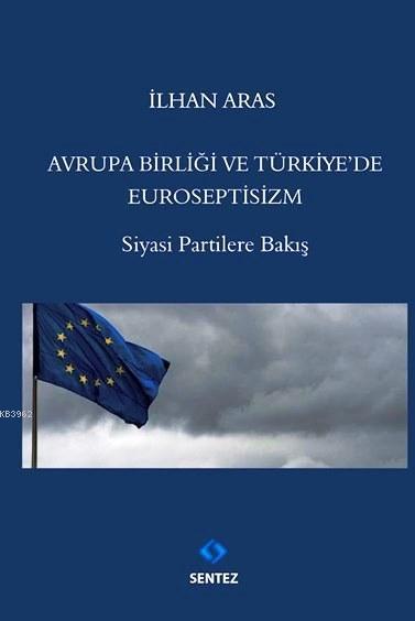 Avrupa Birliği ve Türkiye'de Euroseptisizm; Siyasi Partilere Bakış