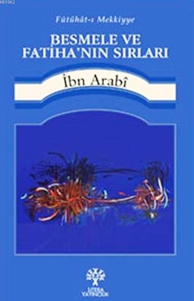 Besmele ve Fatiha'nın Sırları; Fütuhat-ı Mekkiyye
