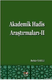 Akademik Hadis Araştırmaları -II