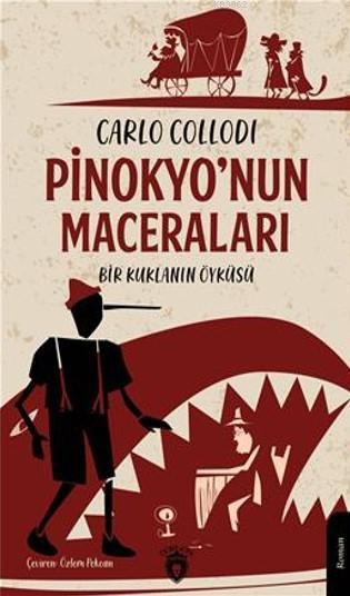 Pinokyo'Nun Maceraları Bir Kuklanın Öyküsü