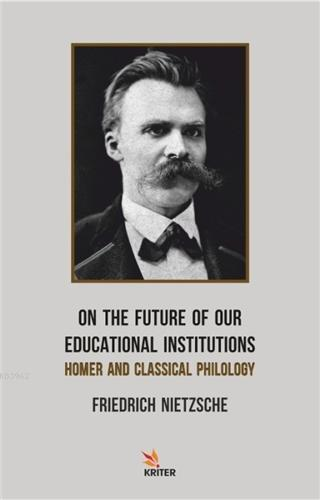 On The Future Of Our Educational Institutions; Homer and Classical Philology