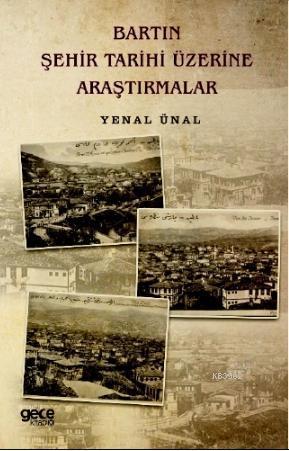Bartın Şehir Tarihi Üzerine Araştırmalar