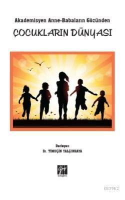 Akademisyen Anne- Babaların Gözünden Çocukların Dünyası