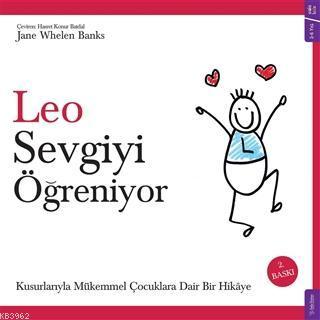 Leo Sevgiyi Öğreniyor; Kusurlarıyla Mükemmel Çocuklara Dair Bir Hikaye