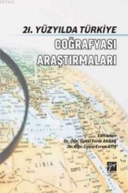 21 Yüzyılda Türkiye Coğrafya Araştırmaları