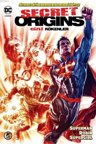 Gizli Kökenler; Superman - Robin - Supergirl
