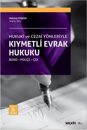 Kıymetli Evrak Hukuku; Bono - Poliçe - Çek