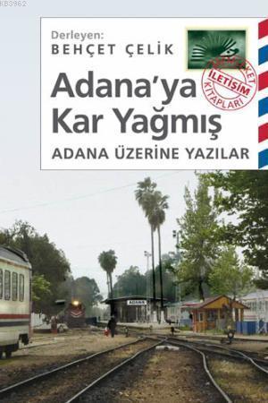 Adana'ya Kar Yağmış; Adana Üzerine Yazılar