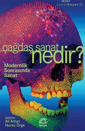 Çağdaş Sanat Nedir?; Modernlik Sonrasında Sanat