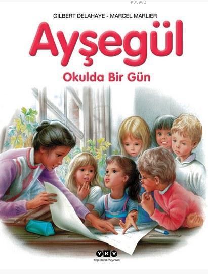 Ayşegül - Okulda Bir Gün (3-8 Yaş)