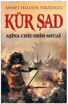 Kür Şad; Aşina Chie - Shih - Shuai