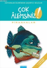 Çok Alemsiniz - Piranhalar; Hayvanlar Aleminden Şaşırtıcı Bilgiler