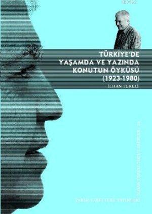 Türkiye'de Yaşamda ve Yazında Konutun Öyküsü (1923-1980)