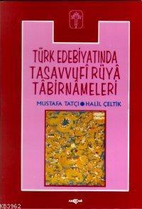 Türk Edebiyatında Tasavvufi Rüya Tabirnameleri (3.hm)